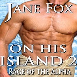 On His Island 2 Rage of the Alpha