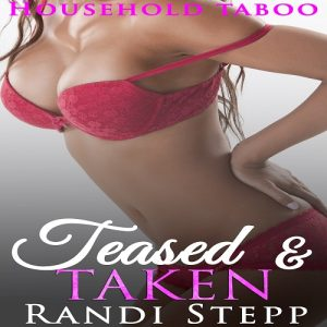 Teased & Taken