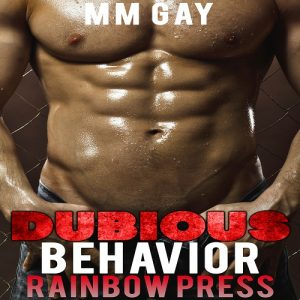 Dubious Behavior: Dubious by Nature Men Behaving Badly (Man on Man Dubious Book 1)